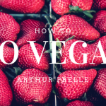 Arthur Prelle How to Go Vegan